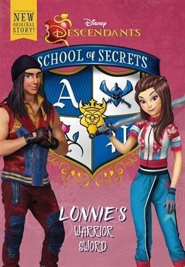 Lonnie's Warrior Sword (Disney Descendants: School of Secrets #4)
