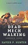 Dead Mech Walking (Armored Souls #1)