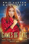 Games of Fate (Fate Fire Shifter Dragon: World on Fire Series One, #1)