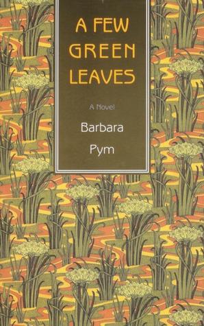 A Few Green Leaves by Barbara Pym