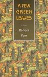 A Few Green Leaves