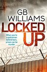 Locked Up by G.B. Williams