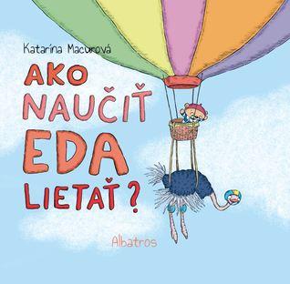 Ako naučiť Eda lietať?