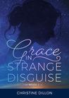 Grace in Strange Disguise (Grace, #1)