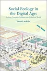 Social Ecology in the Digital Age by Daniel Stokols