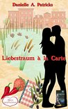 Liebestraum à la carte by Danielle A. Patricks