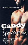 Candy Unwrapped: A Romantic Adventure