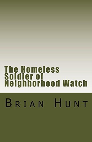 The Homeless Soldier of Neighborhood Watch: A story about my Father
