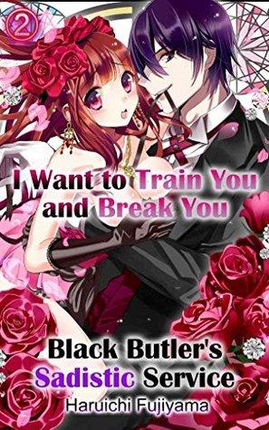 I Want to Train You and Break You Vol.2 (TL Manga): Black Butler's Sadistic Service