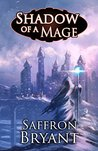 Shadow of a Mage (The Blood Mage Chronicles, #2)