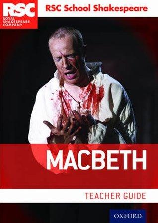 RSC School Shakespeare: Macbeth: Teacher Guide