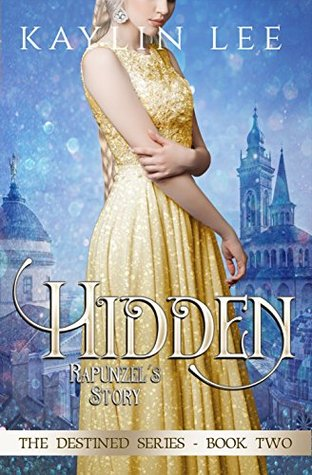 Hidden: Rapunzel's Story (Destined, #2)
