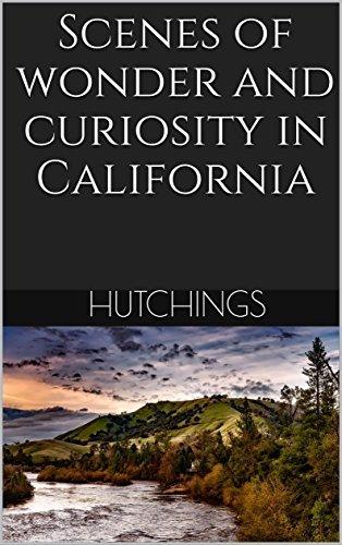 Scenes of wonder and curiosity in California
