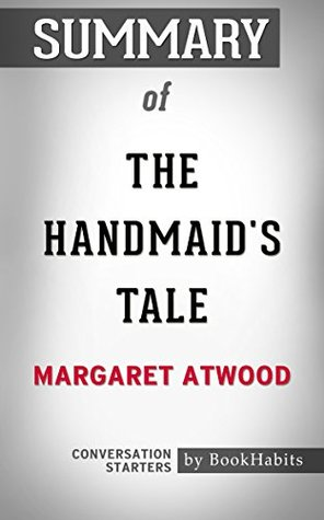 Summary of The Handmaid's Tale by Margaret Atwood   Conversation Starters
