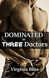 Dominated By Three Doctors: Hard MFMM Erotica (Triple Domination Book 5)
