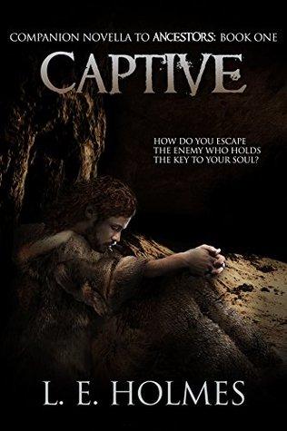 Captive: Companion Novella to Ancestors: Book 1 (Ancestors Saga)