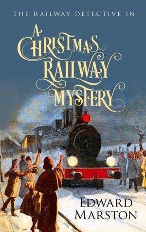 A Christmas Railway Mystery (The Railway Detective #15)