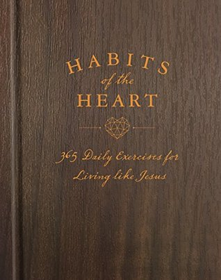 Habits of the Heart: 365 Daily Exercises for Living like Jesus