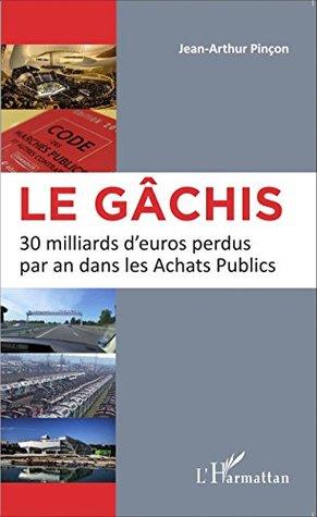 Le gâchis: 30 milliards d'euros perdus par an dans les Achats Publics