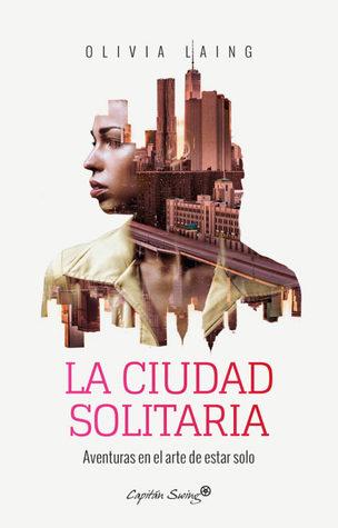 La ciudad solitaria by Olivia Laing