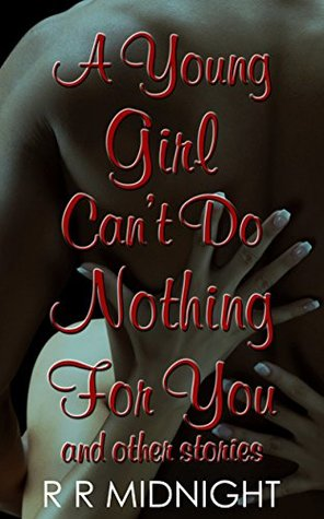 A Young Girl Can't Do Nothing For You