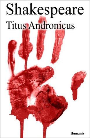 Titus Andronicus (augmenté, annoté et illustré) (Shakespeare t. 22)