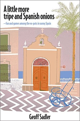 A little more tripe & Spanish onions: –fun and games among the ex-pats in sunny Spain