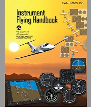 Instrument Flying Handbook (FAA-H-8083-15B) With April 2015 Update