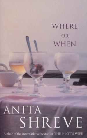 Where or When by Anita Shreve