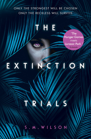 The Extinction Trials (The Extinction Trials #1) – S.M. Wilson