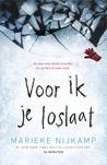 Voor ik je loslaat by Marieke Nijkamp