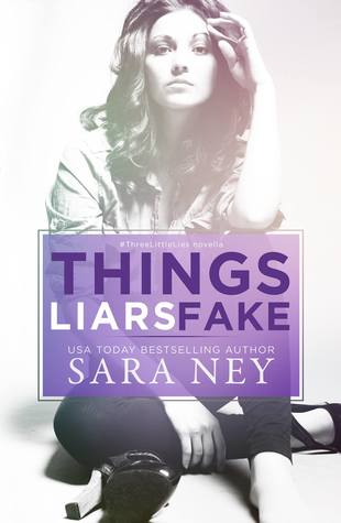 Ebook Things Liars Fake by Sara Ney read!