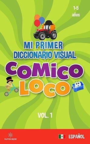 Mi Primer Diccionario Visual Cómico Loco (Español Latinoamericano nº 1)