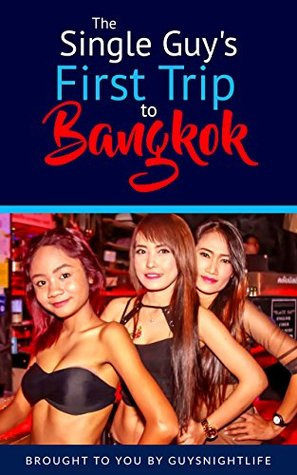 The Single Guy's First Trip To Bangkok: Helping guys plan the perfect first vacation to enjoy the great nightlife in Bangkok, Thailand.