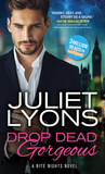 Drop Dead Gorgeous by Juliet Lyons