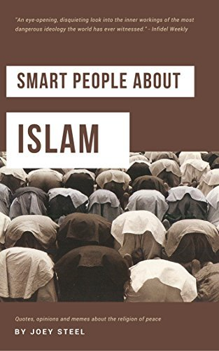 Smart People About Islam: Quotes, opinions and memes about the religion of peace