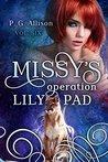 Missy's Operation Lily Pad (Missy the Werecat #6)