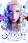 Salvajes by A.G. Howard