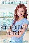 An Informal Affair by Heather   Gray