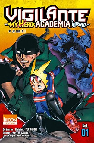 Vigilante - My Hero Academia Illegals T01