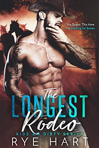 The Longest Rodeo: Ride Em Dirty Series