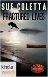 Fractured Lives (Brotherhood Protectors Kindle Worlds Novella)