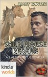 Wild Horse Rescue (Brotherhood Protectors Kindle Worlds Novella; 2 Hearts Rescue South)