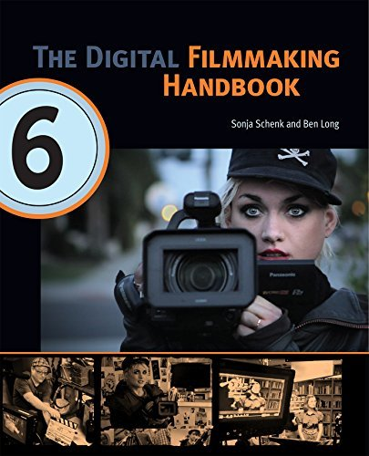 The Digital Filmmaking Handbook, Sixth Edition: Digital version