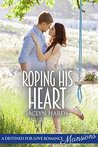 Roping His Heart (Destined For Love: Mansions)