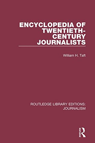 Encyclopedia of Twentieth Century Journalists: Volume 12