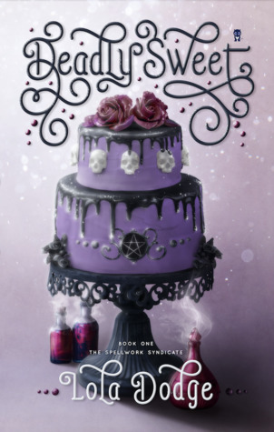 Deadly Sweet by Lola Dodge