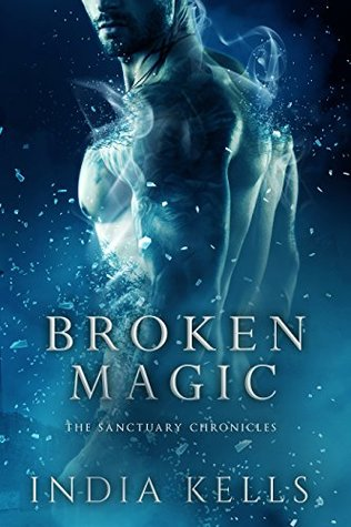 Broken Magic (The Sanctuary Chronicles, #1)