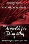 The Doodler of Dimashq by Kirthi Jayakumar