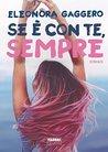 Se è con te, sempre by Eleonora Gaggero